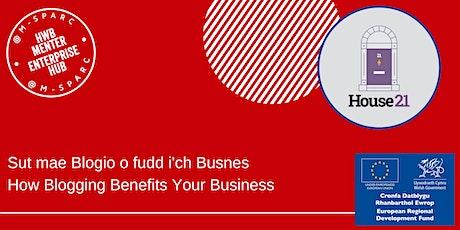 Sut mae Blogio o fudd i'ch Busnes/How Blogging Benefits Your Business tickets