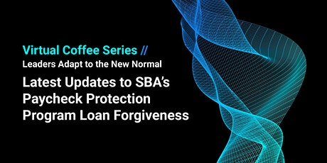 Latest Updates to SBA's Paycheck Protection Program Loan Forgiveness tickets
