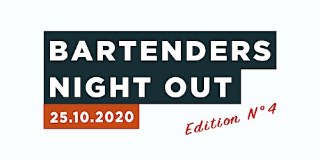Bartenders Night Out |  Edition N°4 tickets