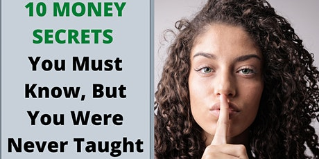 10 MONEY SECRETS You Must Know, But You Were Never Taught tickets