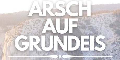 Arsch auf Grundeis - Chapter Two | 11.-13. September | Berlin Tickets