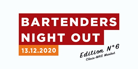 Bartender Night Out |  Edition N°6 | Chris-MAS Market Tickets