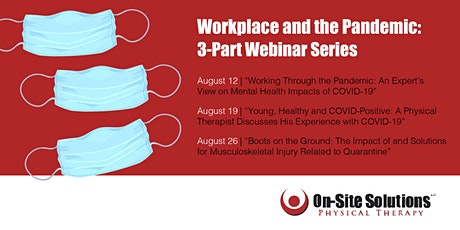 Young, Healthy & COVID-Positive: PT's Experience & Impact on Worker Health tickets