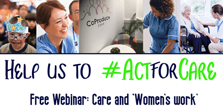 Act for Care Webinar: Social Care and Women's Work tickets