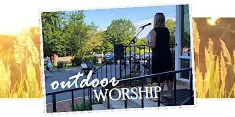IN-PERSON OUTDOOR WORSHIP tickets
