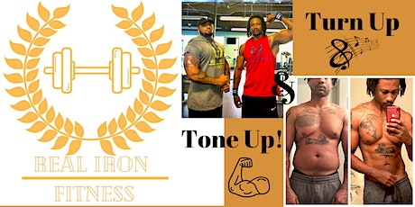 Real Iron Fitness Presents: Turn up & Tone up fitness class! tickets