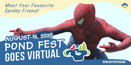 Spidey Event - Pond Fest Goes Virtual tickets