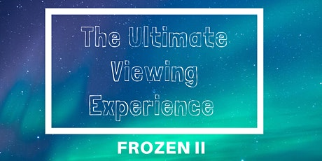 LIVE Streaming of Frozen II - For Families tickets