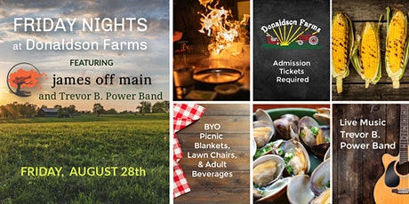 Friday Nights at Donaldson Farms w/ James Off Main & Trevor B. Power Band tickets