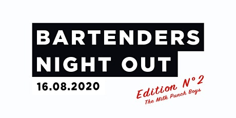 Bartenders Night Out |  Edition N°2 | Milk Punch Boys Tickets