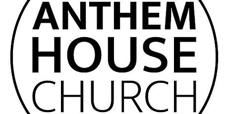 Anthem House Sunday Gathering tickets