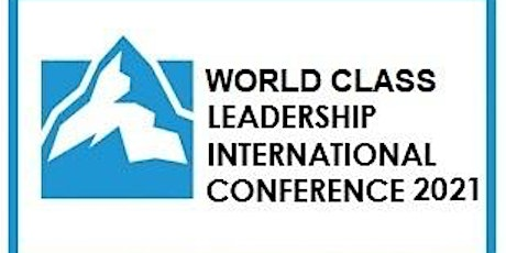 World-Class Leadership International Conference 2021 billets