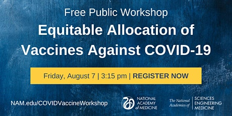 Public Workshop: Equitable Allocation of Vaccine for the Novel Coronavirus tickets