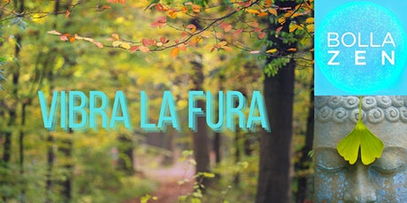 VIBRA LA FURA | EVENTO OLISTICO | CASCINA FURA biglietti