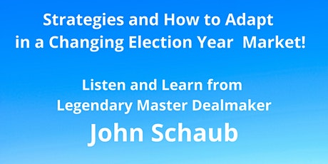 Strategies & How to Adapt in a Changing Election Year Market! tickets