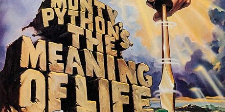 Monty Python's The Meaning of Life tickets