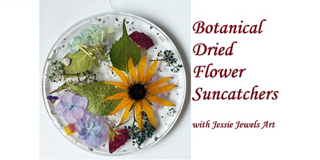 Botanical Dried Flower Suncatchers tickets