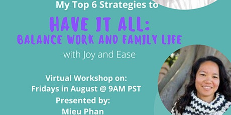 My Top 6 Strategies to Have It All: Balance Work and Family Life tickets
