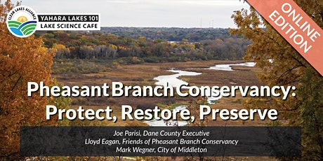 Yahara Lakes 101 - Pheasant Branch Conservancy: Protect, Restore, Preserve tickets