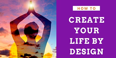 How to Create Your New Life Design 8/29/20 tickets