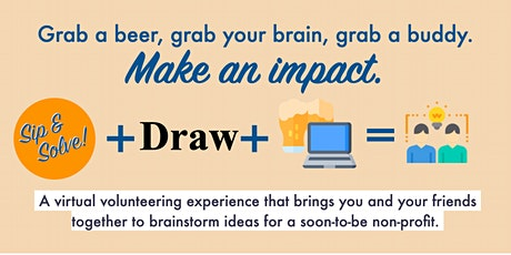 Volunteer with a (Virtual) Beer: Ideate with Sip & Solve + Draw tickets