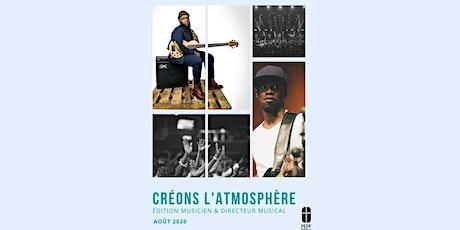 Créon l'atmosphère -Edition Musiciens-MD-Leaders d'équipe louange tickets