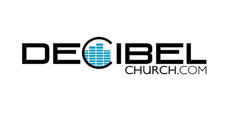 Decibel Church Worship Experience Child Care tickets