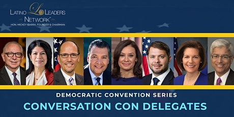 Latino Leaders Network Virtual Democratic Convention Series tickets