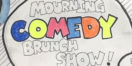 Mourning Comedy Brunch Show tickets