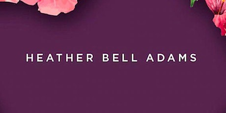 Heather Bell Adams: The Good Luck Stone tickets