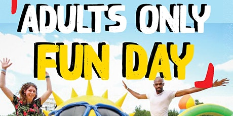 Adults Only Fun Day tickets