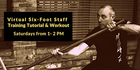 Virtual Six-Foot Staff Training Tutorial and Workout tickets