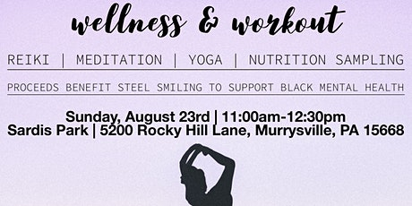 Wellness & Workout - Yoga, Reiki, Meditation for Steel Smiling! tickets