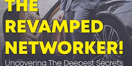 THE REVAMPED NETWORKER (Uncovering The Deepest Secrets) tickets