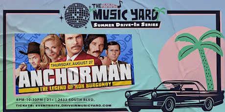Anchorman @ The Music Yard Drive-In tickets