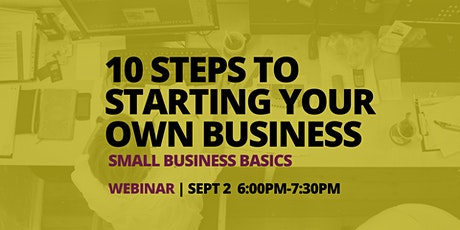 10 Steps to Starting your Own Business - Webinar tickets