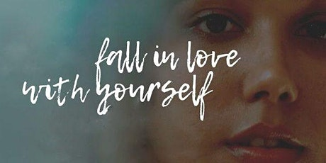 Fall in Love with yourself:powerful ways to learn to love yourself now! tickets