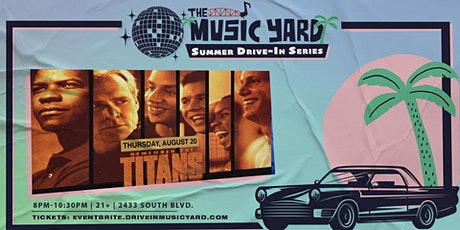 Remember The Titans @ The Music Yard Drive-In tickets