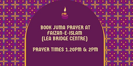 BOOK JUMA PRAYER  at Faizan-e-Islam (Lea Bridge Centre) tickets