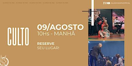 CULTO MANHÃ | Domingo 09/Agosto ingressos