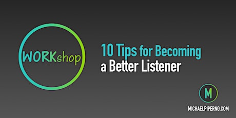 10 Tips for Becoming a Better Listener tickets