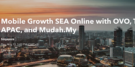 Mobile Growth SEA Online with OVO, Tinder APAC, and Mudah.My tickets