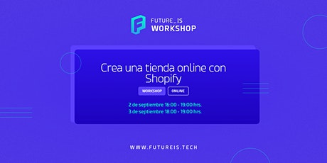 Taller:  Crea una tienda online con Shopify by Future_is & Acromatico tickets
