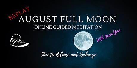 REPLAY of August Full Moon Guided Meditation tickets