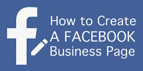 (Webinar) Learn How to Create your Facebook Business Page in 30 Minutes tickets