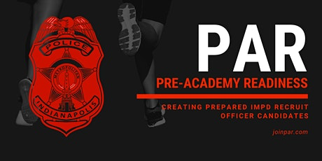 IMPD Pre-Academy Readiness (PAR) tickets