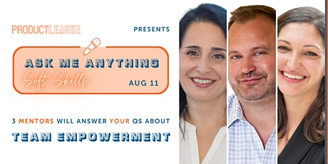 #AskMeAnything: PM's Soft Skills Edition -- TEAM EMPOWERMENT tickets