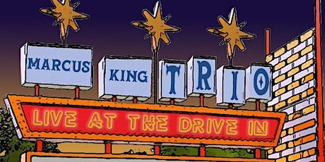 Marcus King Trio - Live at the Drive-In Tour tickets