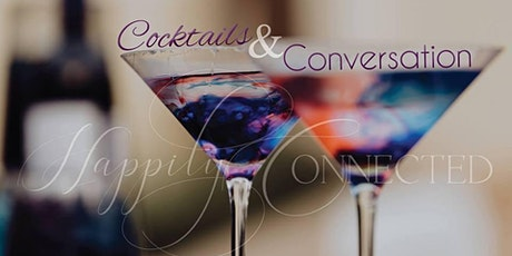 Cocktails & Conversation - Happily Connected's August Networking Event tickets