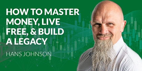 How to Master Money, Live Free & Build a Legacy 08.17.2020 tickets